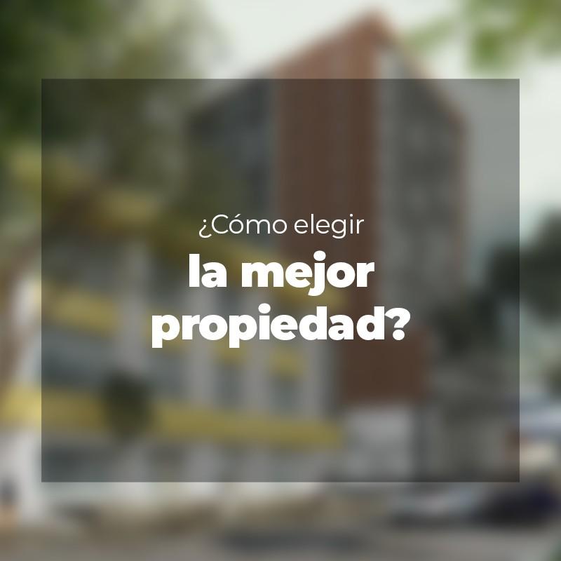 ¿Cómo elegir la mejor propiedad?